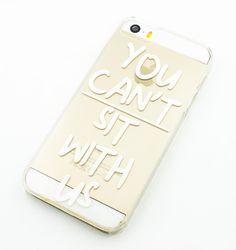 Clear TPU Case Cover - You Can't Sit With Us