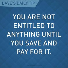 "I don't think it's entitlement sometimes as much as it is immaturity. ""But I really want a house/car/shoes...I'll work it out even though I don't have a full time job"" Debt Free Living, Finance Tips, Saving Money Quotes, Money Saving Tips, Money Tips, Money Budget, Managing Money, Dave Ramsey Kids, Dave Ramsey Quotes"
