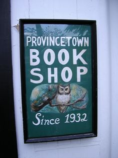 PROVINCETOWN BOOKSHOP, Provincetown, MA (please support them - independent bookstores NEED your business to survive)