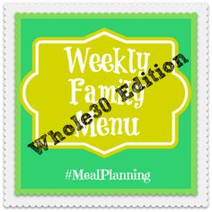 Whole30 Meal Planning Menu Plan Paleo Whole30 meals Whole30 food