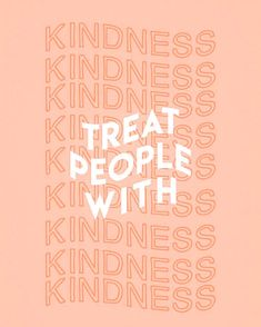 Treat People with Kindness Words Quotes, Life Quotes, Sayings, Vie Motivation, Typography, Lettering, Happy Words, Treat People With Kindness, Picture Wall