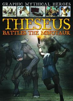 Theseus Battles the Minotaur by Gary Jeffrey.(Gareth Stevens Publishing, 2013).Theseus (Greek mythology)