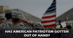 Has American Patriotism gotten Out of Hand?