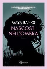 Nascosti nell'ombra - Maya Banks