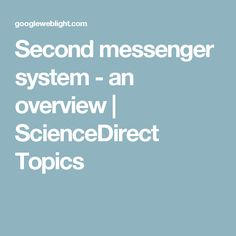 Second messenger system - an overview | ScienceDirect Topics