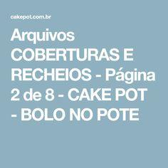 Arquivos COBERTURAS E RECHEIOS - Página 2 de 8 - CAKE POT - BOLO NO POTE