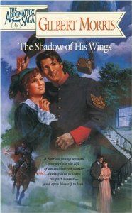 The Shadow of His Wings (The Appomattox Saga, Book 6)