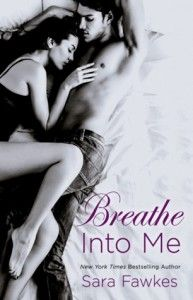 Breathe Into Me by Sara Fawkes Coming of Age book, contemporary romance book, new adult book, romance book