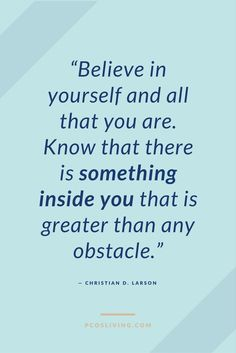 Believe in yourself Quotes about Faith Quotes for Inspiration Quotes about overcoming obstacles PCOS Living Believe In Yourself Quotes, Believe Quotes, Life Quotes Love, Faith Quotes, Encouragement Quotes, Mommy Quotes, Bible Quotes, Quotes Quotes, Motivational Quotes For Students