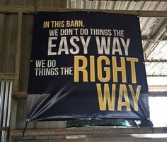 Do Things The Right Way - Motivational Barn Banner - Stock Show Sweethearts - Order here: http://www.stockshowsweethearts.com/do-things-the-right-way-barn-banner/