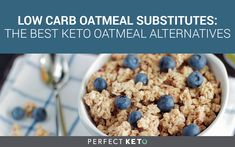 The ultimate guide of the best low carb substitutes you can use as alternatives when making a new oatmeal recipe.