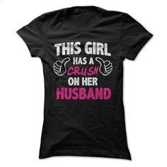 Crush On Her Husband Tee - #cool t shirts #hoddies. CHECK PRICE => https://www.sunfrog.com/LifeStyle/Crush-On-Her-Husband-Tee-Ladies.html?60505