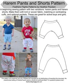 A beginning sewing pattern with two variations: harem pants and harem shorts. Make them with knit or woven fabric, matching or contrasting cuffs, and optional pockets. These are great for active boys and girls. Comes in sizes 18 mos, 2T, 3, 4.Pattern will be emailed within 24 hours of purchase.