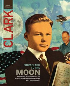 From Clark to the Moon: Edwin Aldrin '15 helped a nation look skyward alongside Goddard, Lindbergh, and a son named Buzz. (CLARK Magazine, fall 2011)  http://issuu.com/clarkuniversity/docs/416740_hires_sanscropmarks?e=1288487/2637023