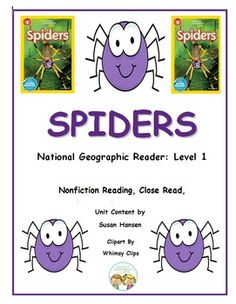 This unique nonfiction unit focuses on facts about spiders.  It is based on the National Geographic Kids book entitled Spiders, Level 1.  In this amazing unit,students will focus on target skills, while learning about the differences between spiders and insects.