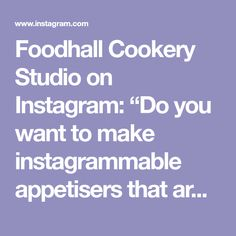 """Foodhall Cookery Studio on Instagram: """"Do you want to make instagrammable appetisers that are perfect for Holiday parties in your kitchen? Stop right here! Join…"""" Veggie Italian Recipes, Appetisers, Holiday Parties, Veggies, Join, Studio, Party, Kitchen, Instagram"""