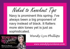 What is your favorite spring accessory or color? USE ACCESSORIES TO TRANSITION FROM A WINTER LOOK TO A SPRING ONE! Navy is prominent this spring. I've always been a big proponent of navy instead of black. It flatters more skin tones yet is just as sophisticated. http://wendylynonline.com/ Fashion/Image tips By Wendy Lyn Phillips - author, speaker, branding & image coach #nakedtoknockouttips #fashiontips