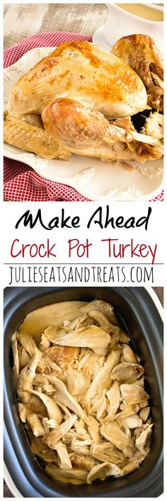 Crock Pot Make Ahead Turkey Recipe ~ The Most Amazing Turkey EVER! Easy, Delicious, Flavorful and Moist Turkey that is Baked in the Oven then Slow Cooked the Day You Serve it! This is the ONLY Turkey Recipe You Need! on MyRecipeMagic.com