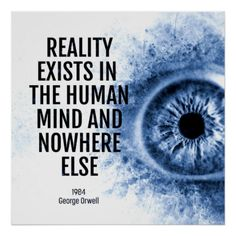 """Reality Exists 1984 Quote Poster. """"Reality Exists in the Human Mind and Nowhere Else"""" is a quote from George Orwell's Novel """"1984"""". Big Brother is Watching!"""