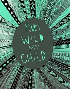 Running Is Life Wallpaper - Quotes 4 You Wild Child, Hipsters, Mantra, Cool Words, Wise Words, Quotes To Live By, Me Quotes, Wild Quotes, Beach Quotes
