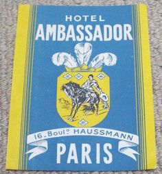 HOTEL AMBASSADOR - PARIS - FRANCE - VINTAGE HOTEL LUGGAGE LABEL Vintage Hotels, Luggage Labels, Paris France, Advertising, Ebay