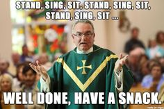 Today I went to my first Catholic Mass at the request of a family member. This sums up my experience perfectly. - Imgur
