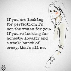 IF YOU ARE LOOKING FOR PERFECTION