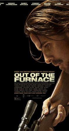 Out of the Furnace (2013) I like boring movies, had a good story line.  Downside? There were a lot of moments of silence, of Chistian Bale contemplating.