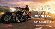 """""""Quatro rodas movem o corpo, duas rodas movem a alma""""."""