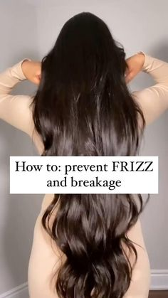 How To: Prevent Frizz & Breakage