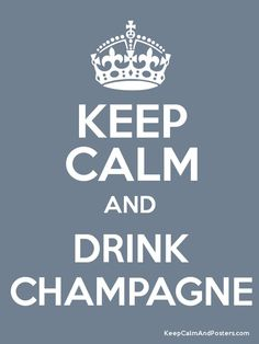 Keep Calm and DRINK CHAMPAGNE Poster
