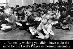 21 things you only remember from your childhood if you're Welsh - Depending on your school, this would either be at the start or the end of morning assembly. Either way, the Lord's Prayer is pretty long in one language, let alone in two.