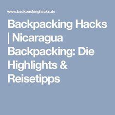 Backpacking Hacks   Nicaragua Backpacking: Die Highlights & Reisetipps