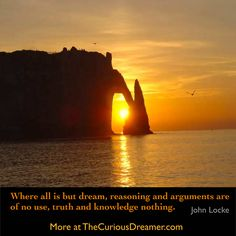 """""""Where all is but dream, reasoning and arguments are of no use, truth and knowledge nothing."""" ~ John Locke. Explore dream meaning at TheCuriousDreamer.com, the dream dictionary for personal growth. #dreamquotes #dreammeaning"""