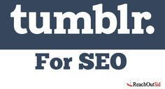 Tumblr for SEO will give you the advantages we have if we start concentrating on this platform to rank better in search engines.