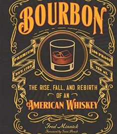 Bourbon: The Rise Fall And Rebirth Of An American Whiskey PDF