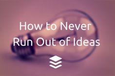 Never Run Out of Ideas - Idea Curation: How to Get More Ideas for Great Content - Buffer BLog
