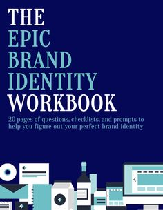 The Epic Brand Identity Workbook - by Regina [for bloggers // creative businesses // and you]