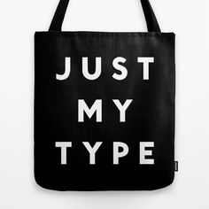 JUST MY TYPE (BLACK) Tote Bag by K IS FOR BLACK - $22.00