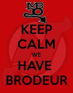 Keep calm we have Brodeur. MB30