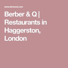 Berber & Q | Restaurants in Haggerston, London