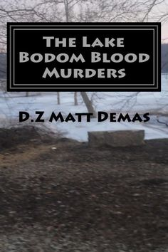 The Lake Bodom Blood Murders by Matt Demas.  (Kindle $1.00.) Completed.