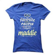 My Favorite People Call Me maddie- T Shirt, Hoodie, Hoo - #bachelorette shirt #vintage sweatshirt. PURCHASE NOW => https://www.sunfrog.com/Names/My-Favorite-People-Call-Me-maddie-T-Shirt-Hoodie-Hoodies-YearName-Birthday-Ladies.html?68278