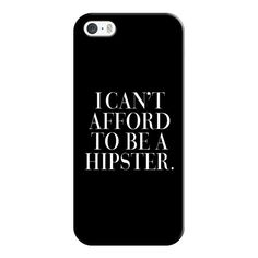 iPhone 6 Plus/6/5/5s/5c Case - I Can't Afford to be a Hipster Vogue... ($35) ❤ liked on Polyvore featuring accessories, tech accessories, phone cases, cases, iphone case, phones, iphone cover case and apple iphone cases