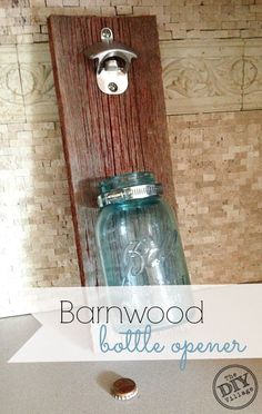 Easy rustic bottle opener project for your home using vintage mason jars and old barnwood! I love everything about this!