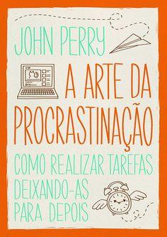 A Arte Da Procrastinação - 9788565530675 - Livros na Amazon Brasil