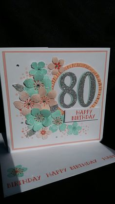 Stampin Up Botanical Blooms Set And Number Of Years Used To Make 80th Birthday Card