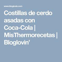 Costillas de cerdo asadas con Coca-Cola | MisThermorecetas | Bloglovin'