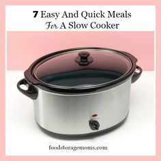 7 Easy And Quick Meals For A Slow Cooker | by http://FoodStorageMoms.com