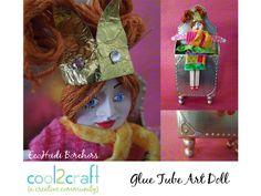 This Glue Tube Eco Art Doll by EcoHeidi Borchers is really cute! www.cool2craft.com